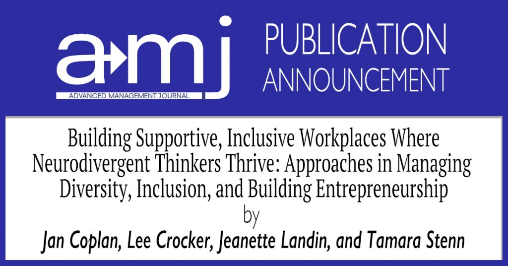Building Supportive, Inclusive Workplaces Where Neurodivergent Thinkers Thrive: Approaches in Managing Diversity, Inclusion, and Building Entrepreneurship